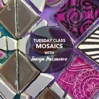 Tuesday Mosaics workshop