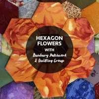 STAT2 Hexagon Flowers Patchwork Workshop
