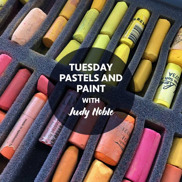 STAT2 Tuesday Classes Pastels and Paint with Judy Noble