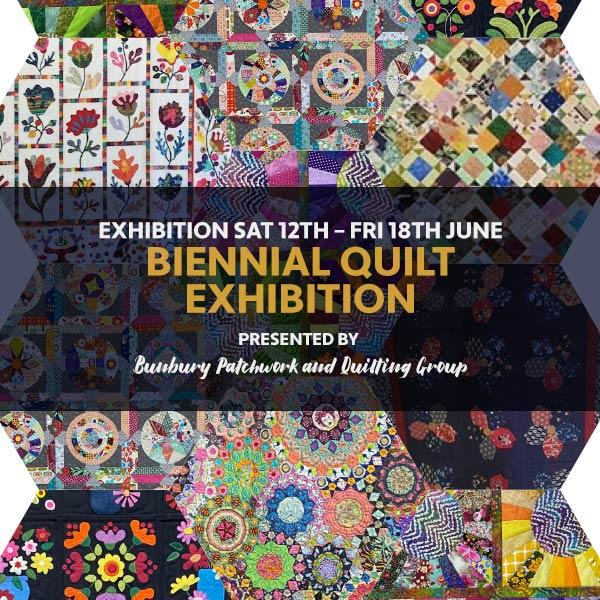 Biennial Quilt Exhibition - Bunbury Patchwork and Quilting Group