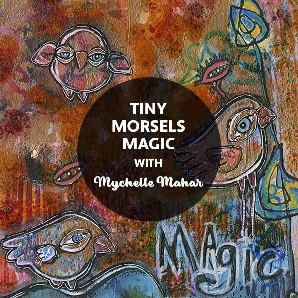 SHP2 Tiny Morsels Magic with Mychelle Mahar