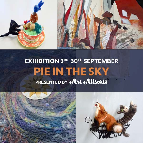 Pie in the Sky - exhibition by Art Allsorts