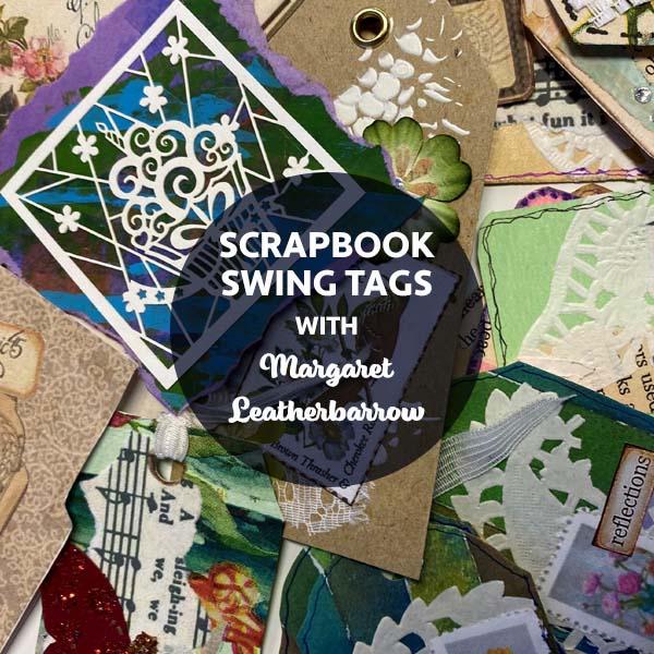 STAT4 Scrapbook Swing Tags with Margaret Leatherbarrow