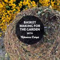 BSS22: Basket making for the Garden